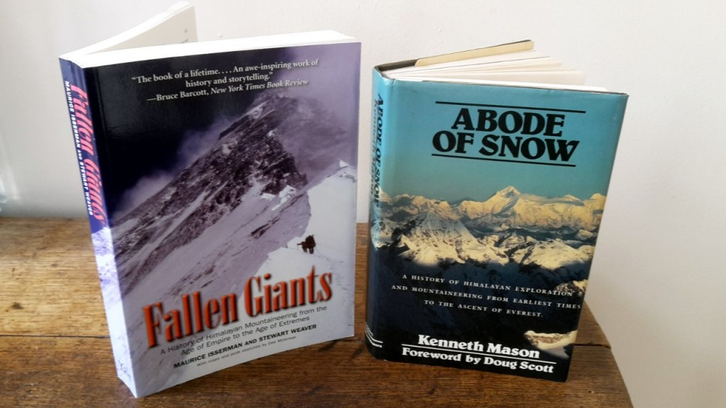 Abode of Snow by Kenneth Mason, and Fallen Giants by Isserman & Weaver, two great Himalayan histories