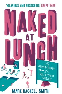 Naked at Lunch by Mark Haskell Smith