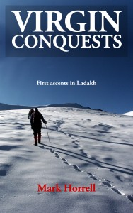 Virgin Conquests: First ascents in Ladakh