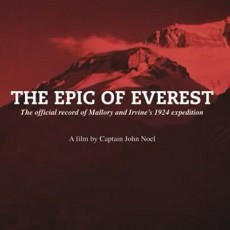 The Epic of Everest – Captain John Noel's film of the 1924 expedition