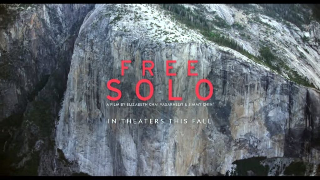 Free Solo: a film about a crazy man shinning up a cliff face. The phrase 'In theatres this fall' is unfortunate.
